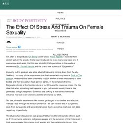 The Effect Of Stress And Trauma On Female Sexuality