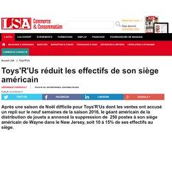 Toys'R'Us réduit les effectifs de son siège... - Loisirs, culture