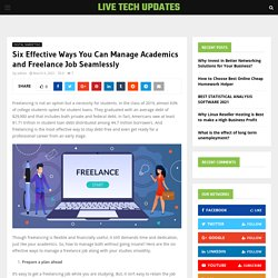 Six Effective Ways You Can Manage Academics and Freelance Job Seamlessly - Live Tech Updates