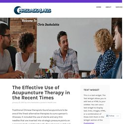 The Effective Use of Acupuncture Therapy in the Recent Times