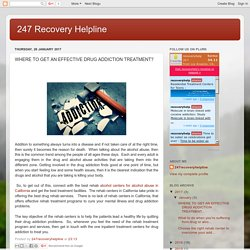 247 Recovery Helpline: WHERE TO GET AN EFFECTIVE DRUG ADDICTION TREATMENT?