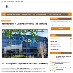 The Most Effective 10 Google Ads To Promoting Local Advertising