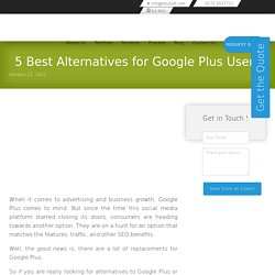 Best 5 Alternatives Sites For Google Plus Users