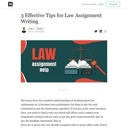 3 Effective Tips for Law Assignment Writing - Andy K. - Medium