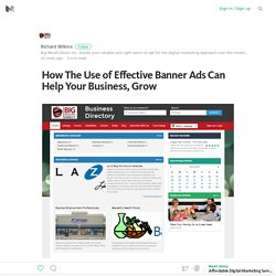 How The Use of Effective Banner Ads Can Help Your Business, Grow