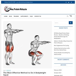 Most Effective Method to Do A Bodyweight Squat - Whey Protein Malaysia