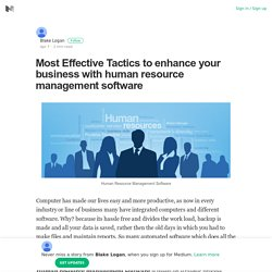 Most Effective Tactics to enhance your business with human resource management software
