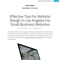 Effective Tips For Website Design In Los Angeles For Small Business Websites – Giants Digital