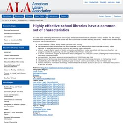 Highly effective school libraries have a common set of characteristics