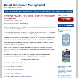 50 Things You Don't Have To Do For Effective Classroom Management