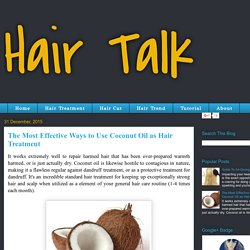 Hair Talk: The Most Effective Ways to Use Coconut Oil as Hair Treatment