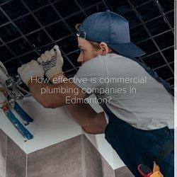 How effective is commercial plumbing companies in Edmonton?