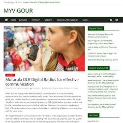 Motorola DLR Digital Radios for effective communication - MYVIGOUR