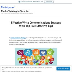 Effective Write Communications Strategy With Top Five Effective Tips – Media Training in Toronto
