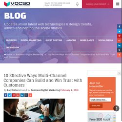 10 Effective Ways Multi-Channel Companies Can Build and Win Trust with Customers
