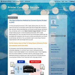 The Most Effective Method to Connect Epson Printer to WiFi - Printer Customer Service