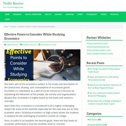 Effective Points to Consider While Studying Economics - Traffic Booster