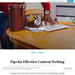 Tips for Effective Content Writing – James Blog's