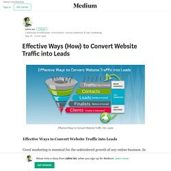 Effective Ways (How) to Convert Website Traffic into Leads