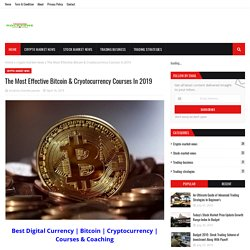 The Most Effective Bitcoin & Cryotocurrency Courses In 2019