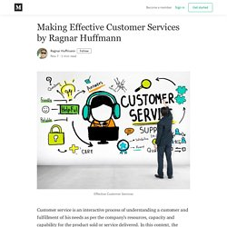 Making Effective Customer Services by Ragnar Huffmann