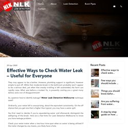 Effective Ways to Check Water Leak – Useful for Everyone
