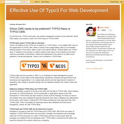Effective Use Of Typo3 For Web Development: Which CMS needs to be preferred? TYPO3 Neos or TYPO3 CMS