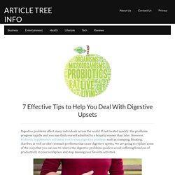 7 Effective Tips to Help You Deal With Digestive Upsets
