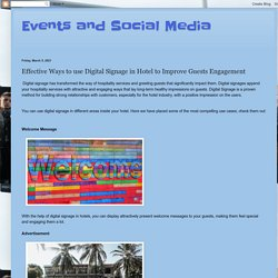 Events and Social Media: Effective Ways to use Digital Signage in Hotel to Improve Guests Engagement