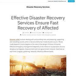 Effective Disaster Recovery Services Ensure Fast Recovery of Affected – Disaster Recovery Services