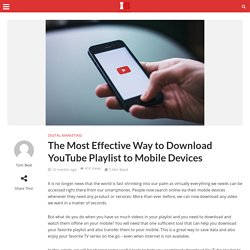 The Most Effective Way to Download YouTube Playlist to Mobile Devices