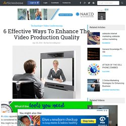 6 Effective Ways To Enhance The Video Production Quality