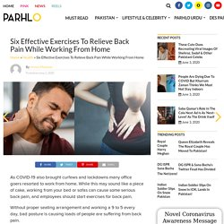 Six Effective Exercises To Relieve Back Pain While Working From Home