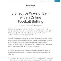 3 Effective Ways of Earn within Online Football Betting – article writer
