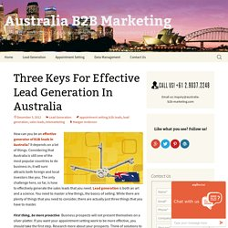 Three Keys For Effective Lead Generation In Australia