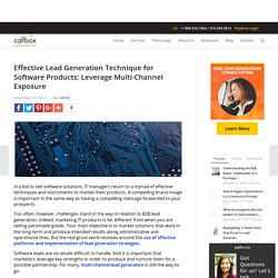 Effective Lead Generation Technique for Software Products: Leverage Multi-Channel Exposure