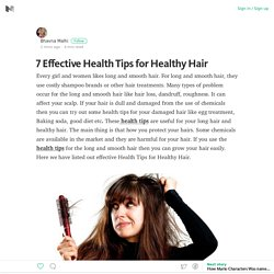 7 Effective Health Tips for Healthy Hair – Bhavna Malhi – Medium