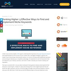 Ranking Higher: 5 Effective Ways to Find and Implement Niche Keywords