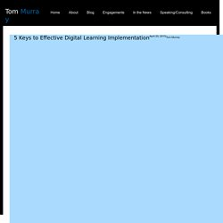 5 Keys to Effective Digital Learning Implementation