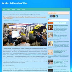 The Most Effective Methods For Diesel Generator Servicing And Lots Checking ~ Marvelous And Incredibles Things