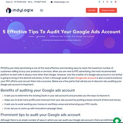 5 Effective Tips To Audit Your Google Ads Account - Indylogix Solutions