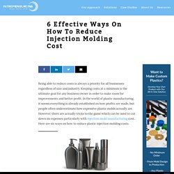 6 Effective Ways on How to Reduce Injection Molding Cost