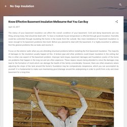 Know Effective Basement Insulation Melbourne that You Can Buy