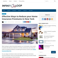 Effective Ways to Reduce your Home Insurance Premiums In New York - Infinity On Loop
