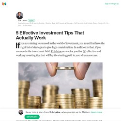 5 Effective Investment Tips That Actually Work – Erik Laine – Medium