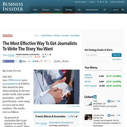 The Most Effective Way To Get Journalists' To Write The Story You Want