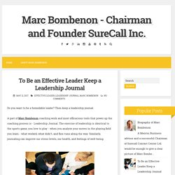 To Be an Effective Leader Keep a Leadership Journal ~ Marc Bombenon - Chairman and Founder SureCall Inc.