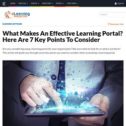 What Makes An Effective Learning Portal? Here Are 7 Key Points To Consider