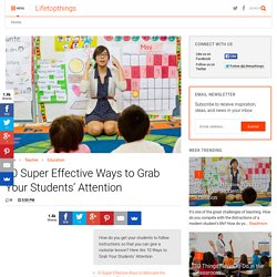 10 Super Effective Ways to Grab Your Students' Attention