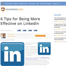 6 Tips for Being More Effective on LinkedIn